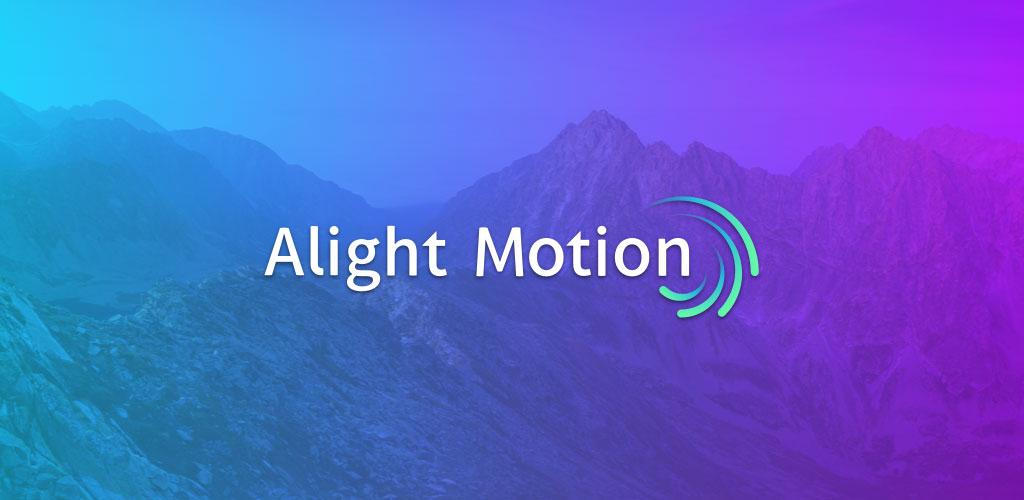 تحميل Alight Motion 3.6.2 لـ اندرويد