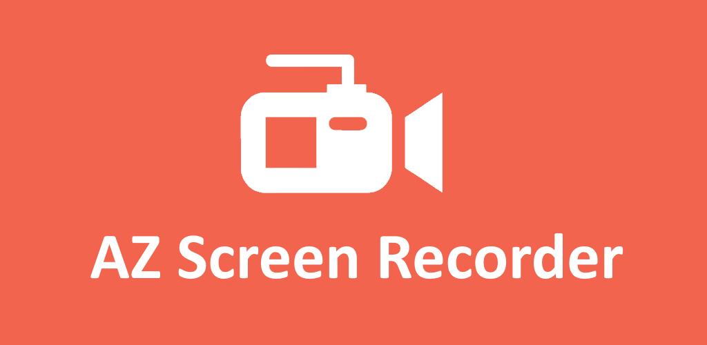 تحميل AZ Screen Recorder مهكر لـ أندرويد